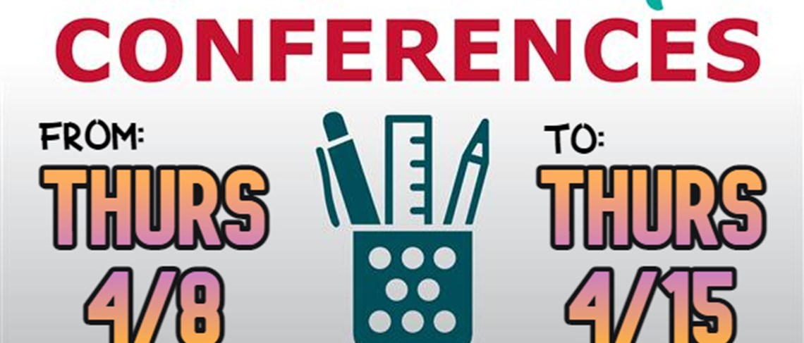 Parent-Teacher Conferences From Thurs 4/8 to Thurs 4/15